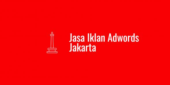 Inilah Yang Seharusnya Dilakukan Sesaat Ingin Menggunakan Jasa Iklan Adwords Jakarta