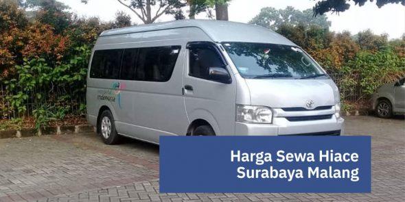 Update Terbaru Harga Sewa Hiace Surabaya Malang